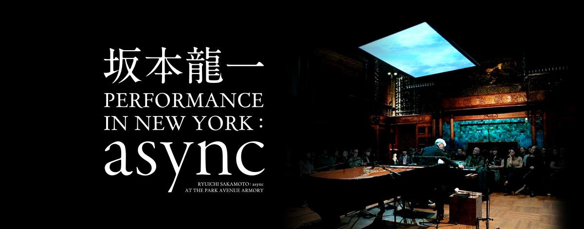坂本龍一 / PERFORMANCE IN NEW YORK : async